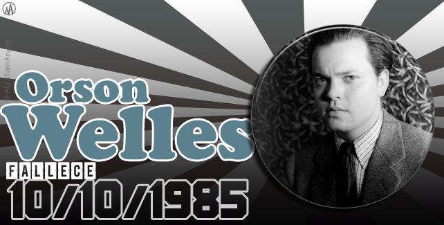 10-10-1985 fallece Orson Welles