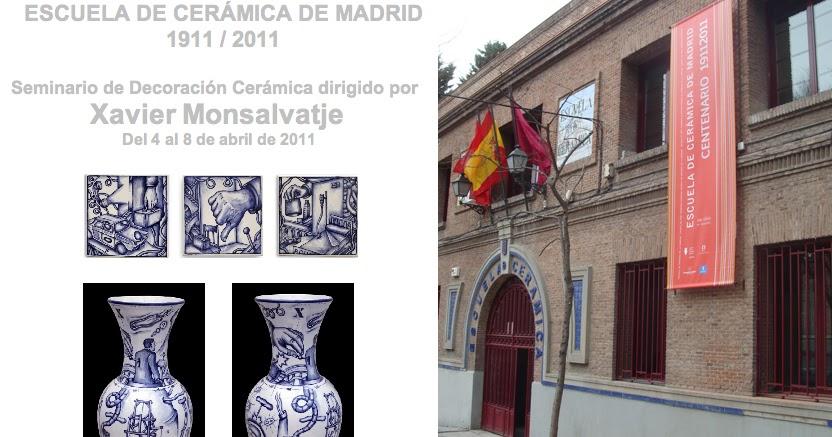 Ecm xavier monsalvatsje en el centenario de la escuela de cer mica de madrid marzo 2011 - Escuela decoracion madrid ...