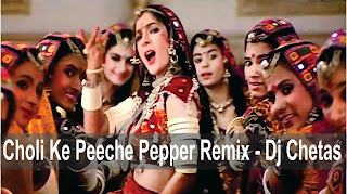 DJ CHETAS - CHOLI KE PEECHE PEPPER REMIX