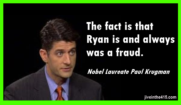 US Rep. Paul Ryan (R-WI) is a con-artist.  jiveinthe415.com