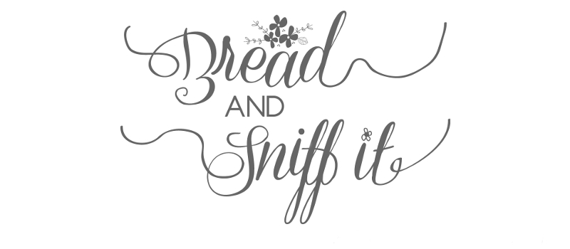 Bread and Sniff It