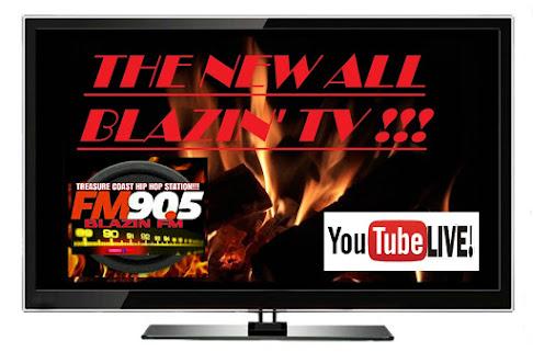 BLAZIN TV LIVE!!!