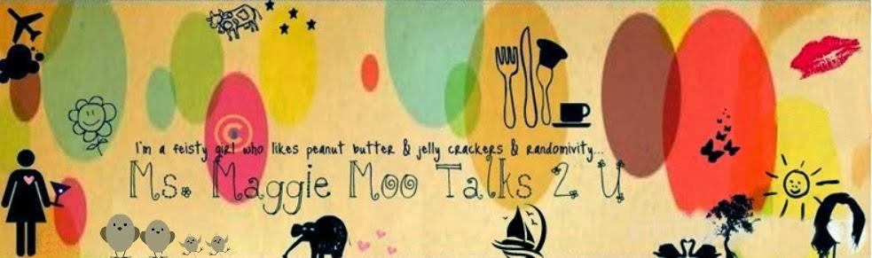 Ms Maggie Moo Talks 2 U