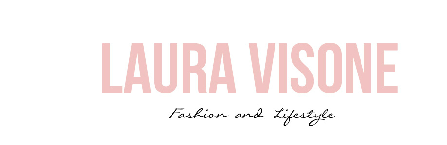 Laura Visone | Fashion & Lifestyle Blog