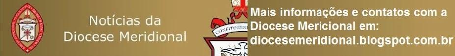 Notícias da Diocese Meridonal