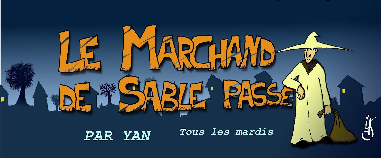Le Marchand de Sable Passe...