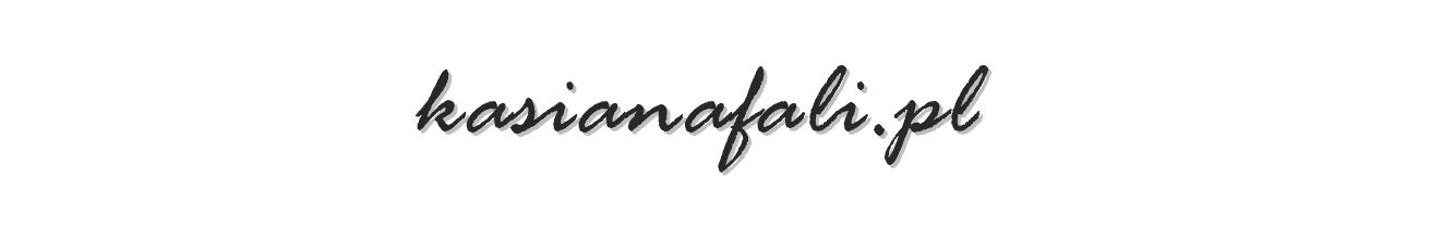 Kasia na fali - blog o pielęgnacji falowanych, kręconych i puszących się włosów