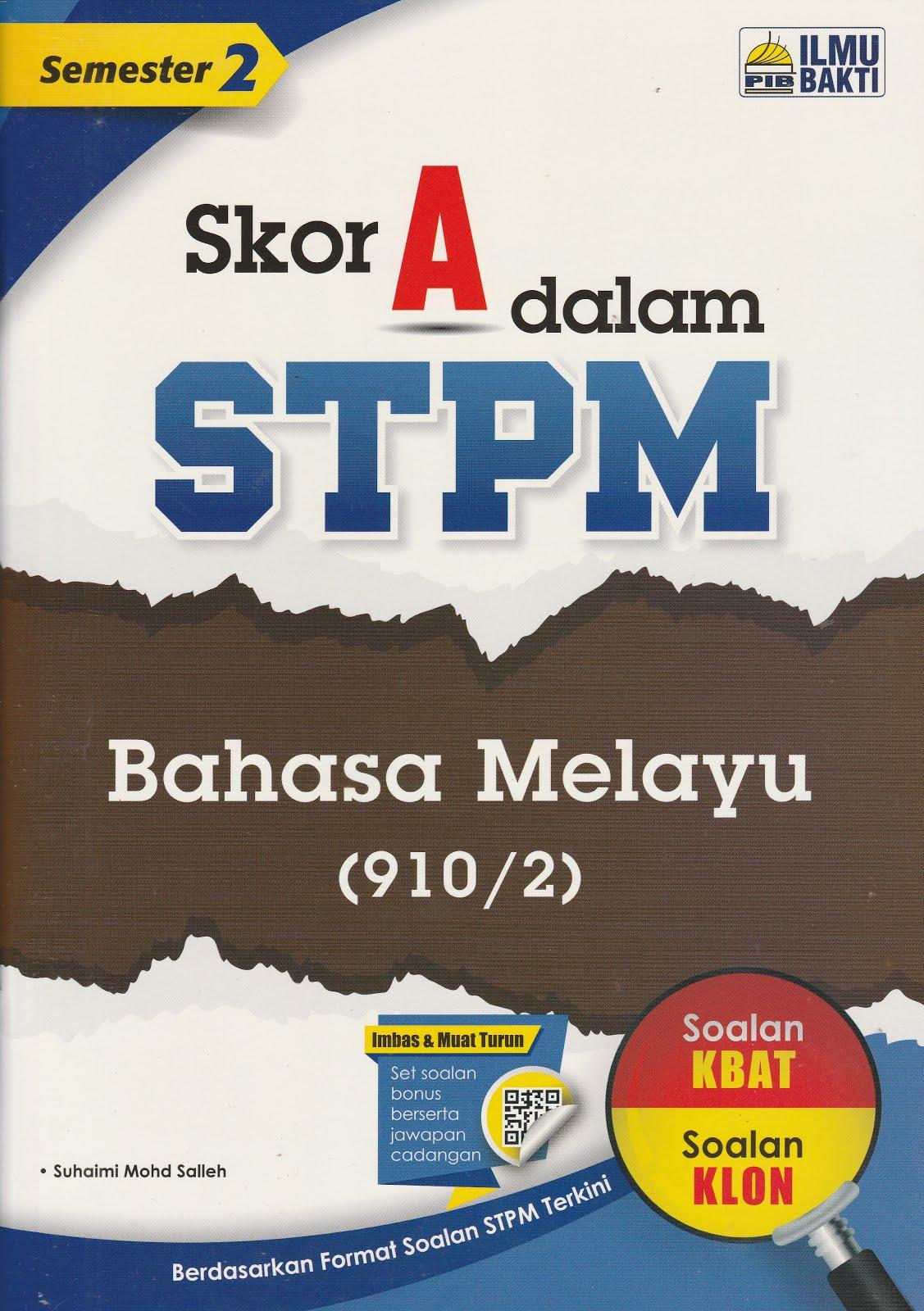 SKOR A DALAM STPM BAHASA MELAYU SEMESTER 2
