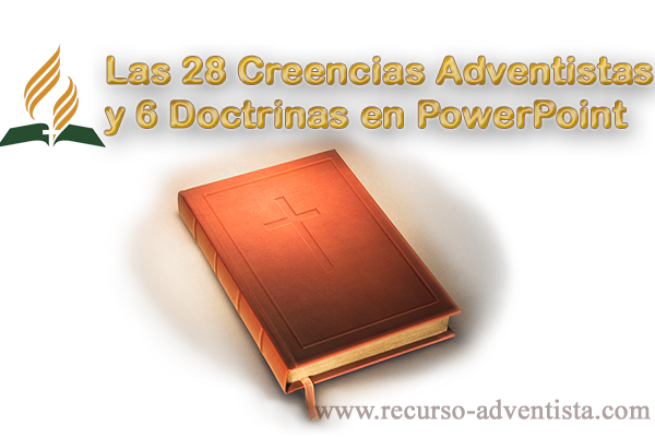 Las 28 Creencias Adventistas y 6 Doctrinas - Power Point