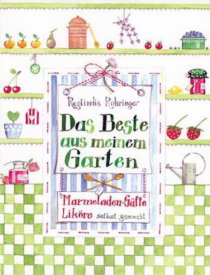 http://www.randomhouse.de/Buch/Das-Beste-aus-meinem-Garten-Marmeladen-Likoere-Saefte-und-mehr/Reglindis-Rohringer/e390447.rhd