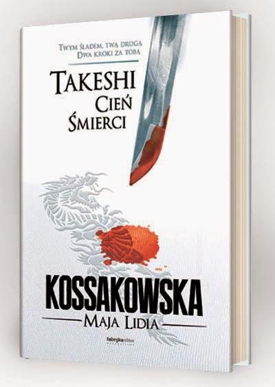 Takeshi Cień Śmierci Maja Lidia Kossakowska Recenzja