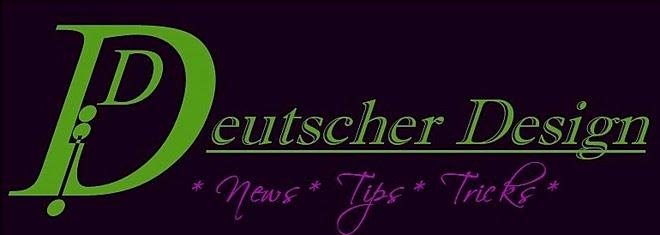 * Deutscher Design * News * Tips * Tricks *