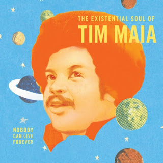 Tim Maia - The Existential Soul Of Tim Maia - Nobody Can Live Forever