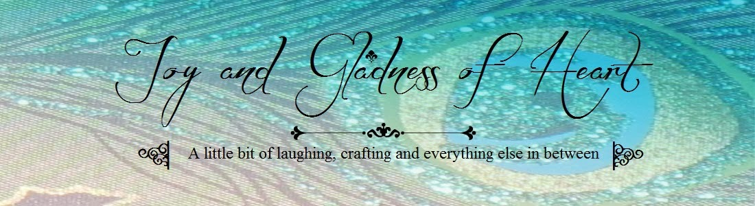 Joy and Gladness of Heart