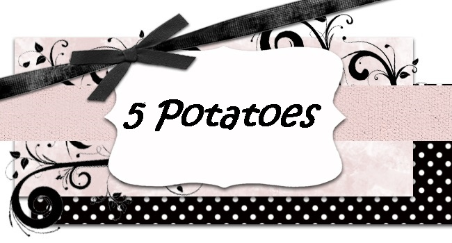 5 Potatoes