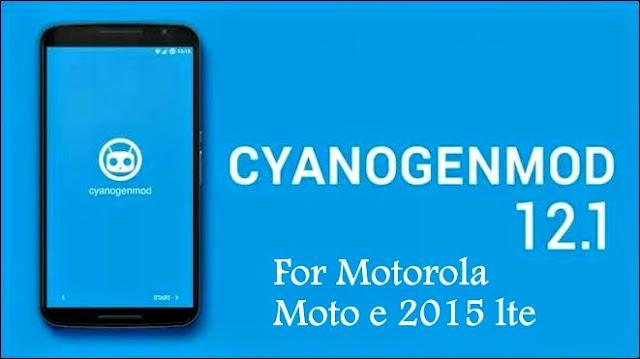 Install Cyanogenmod 12.1 custom rom on motorola moto e 2015