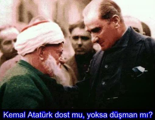 Kemal Atatürk dost mu, yoksa düşman mı?