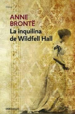 La inquilina de Wildfell Hall Anne Brontë