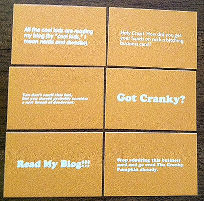 The cranky pumpkin my cranky business cards sorry for the lousy photograph but you get the idea the cards have different sayings on the back including colourmoves