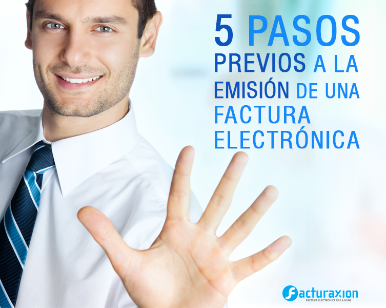 5 pasos previos a la emisión de facturas electrónicas