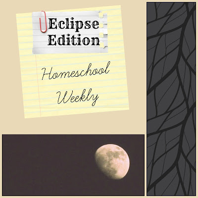 Homeschool Weekly - Eclipse Edition on Homeschool Coffee Break @ kympossibleblog.blogspot.com