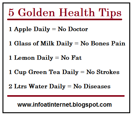 INFORMATION AT INTERNET: 5 Golden Health Tips