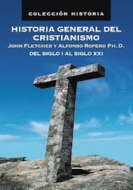 HISTORIA GENERAL DEL CRISTIANISMO – JOHN FLETCHER HURST Y ALFONSO ROPERO