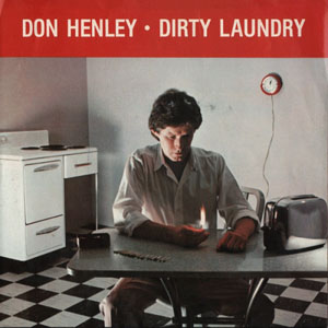 Don Henley - Dirty Laundry