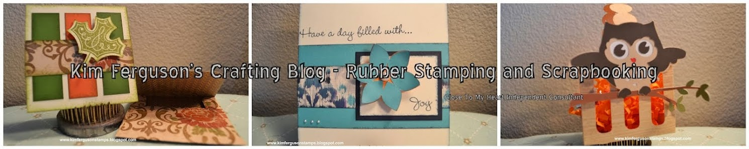 Kim Ferguson's Crafting Blog - Rubber Stamping and Scrapbooking