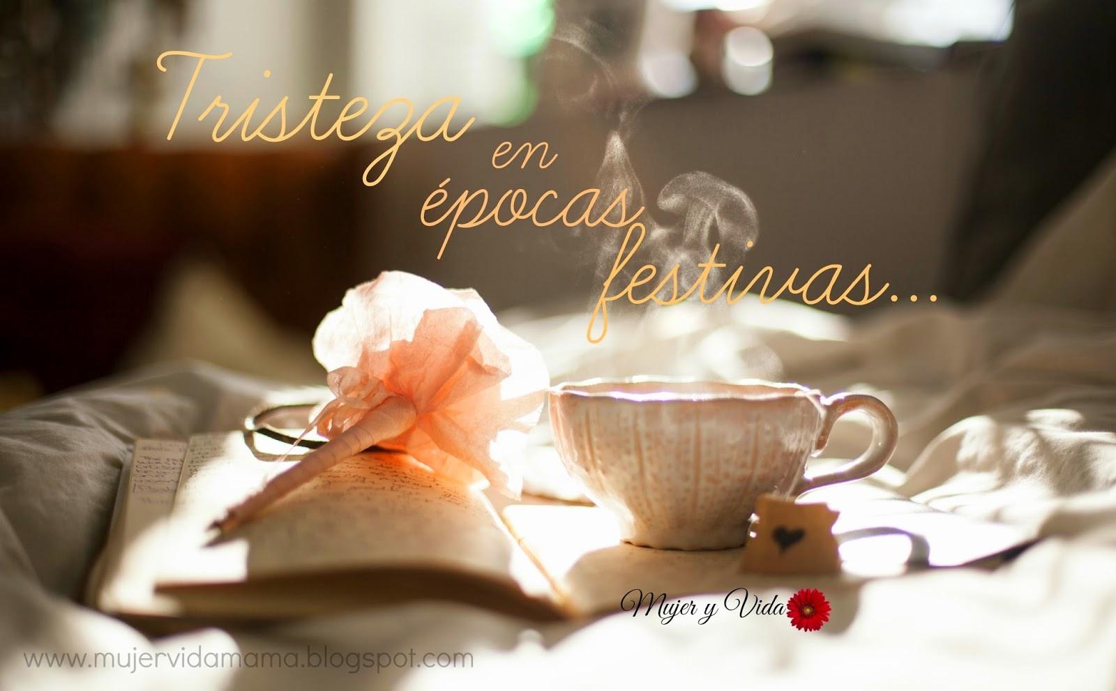 http://www.mujervidamama.blogspot.com/2014/12/tristeza-en-epocas-festivas.html#gpluscomments