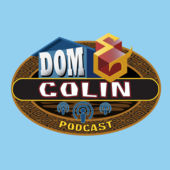 The Dom & Colin Podcast