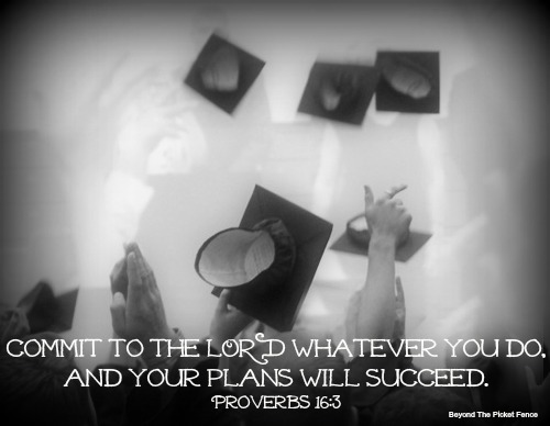 graduation quote, bible verse, god's word. plans, beyond the picket fence, http://bec4-beyondthepicketfence.blogspot.com/2015/05/sunday-verses_31.html