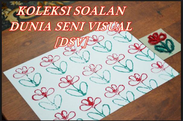 Bank Soalan Sekolah Rendah Soalan Dunia Seni Visual Dsv Tahun 1 2 3 4 5 6