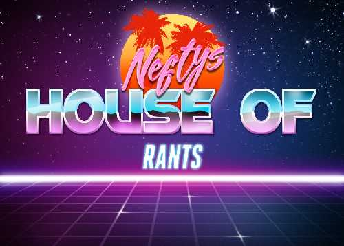 Nefty's House of Rants