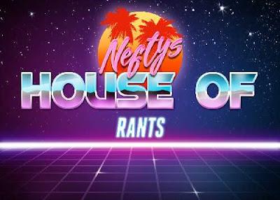 Nefty's House of Rants