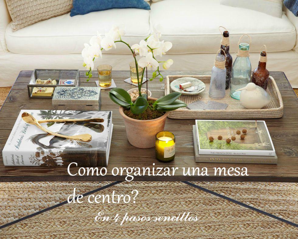 Como organizar una mesa de centro acot o dec blog de for Como decorar una mesa de salon