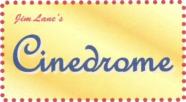 Jim Lane&#39;s Cinedrome