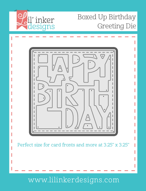 http://www.lilinkerdesigns.com/boxed-up-birthday-greeting-die/#_a_clarson