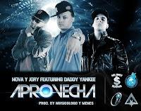 Aprovecha - Nova & Jory ft. Daddy Yankee
