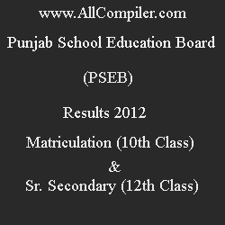 Punjab Board 12th Result 2012 | Punjab Board 10th Result 2012 | PSEB Results 2012 Online