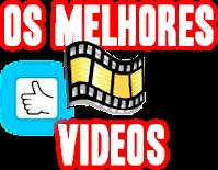 ▼ Os Melhores Vídeos