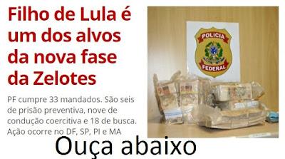 Filho de Lula é um dos alvos de operação da Polícia Federal