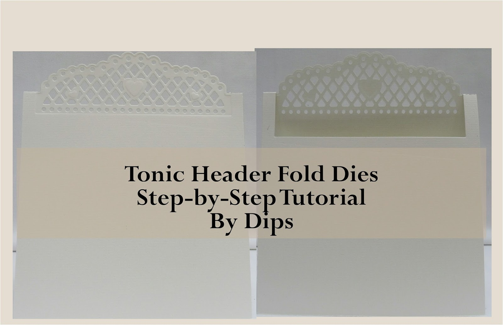 Tonic Studios Header Fold Dies Step-by-Step Tutorial