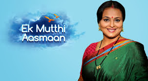 Ek Mutthi Aasman On Monday 11th November 2013 Full Episode By Zee Tv