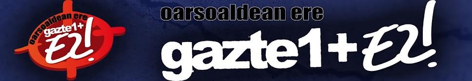 oarson GAZTE1+EZ!