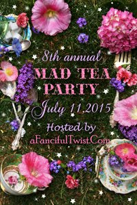 LINK FOR THE MAD TEA PARTY AT 'A FANCIFUL TWIST' JULY 11, 2015