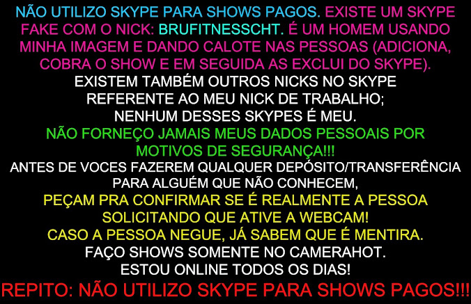 NÃO UTILIZO SKYPE PARA SHOWS PAGOS!