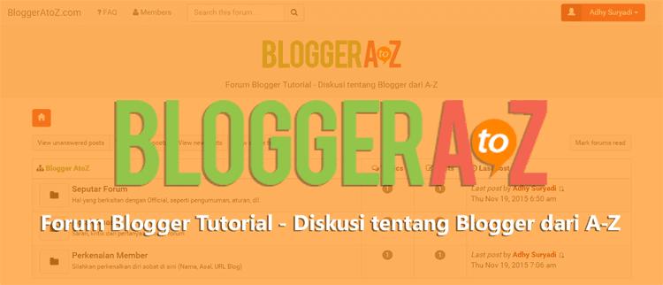 BloggerAtoZ.com Forum Diskusi Tentang Blogger Dari A-Z