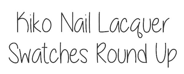 Kiko Nail Lacquer Swatches