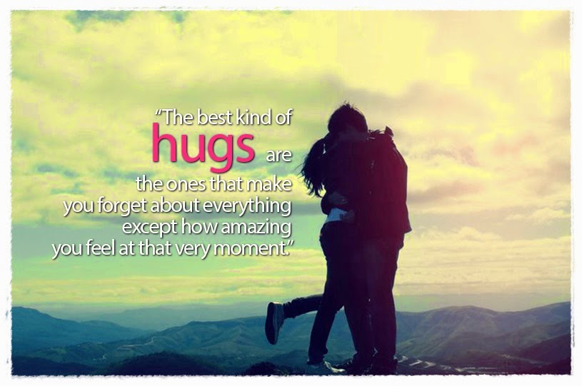 Inspirational Romantic Quote Best Kind Of Hugs Inspirational Amazing Romantic Quote